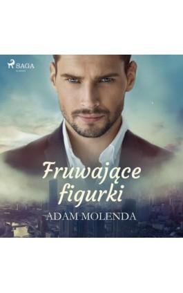 Fruwające figurki - Adam Molenda - Audiobook - 9788726596069