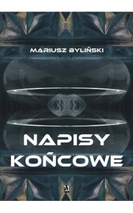 Napisy końcowe - Mariusz Byliński - Ebook - 978-83-8119-695-6