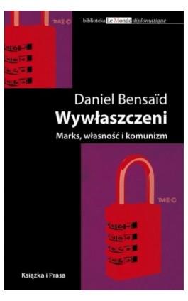 Wywłaszczeni. Marks, Własność i komunizm - Daniel Bensaid - Ebook - 978-83-62744-15-2