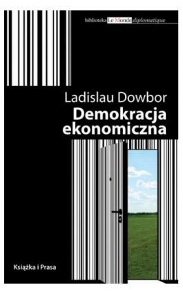 Demokracja ekonomiczna - Ladislau Dowbor - Ebook - 978-83-62744-11-4
