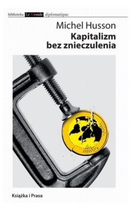 Kapitalizm bez znieczulenia - Michel Husson - Ebook - 978-83-62744-35-0