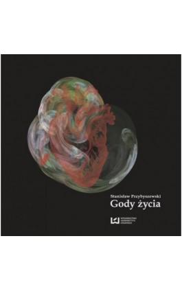 Gody życia - Stanisław Przybyszewski - Ebook - 978-83-7969-756-4