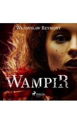 Wampir - Władysław Stanisław Reymont - Audiobook - 9788726443004