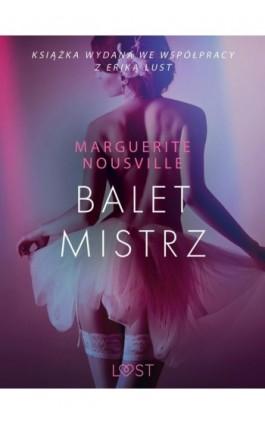 Baletmistrz – opowiadanie erotyczne - Marguerite Nousville - Ebook - 9788726204988
