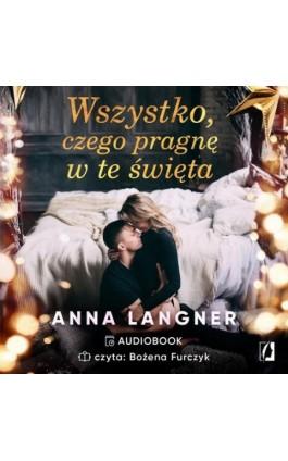 Wszystko, czego pragnę w te święta - Anna Langner - Audiobook - 978-83-66611-91-7