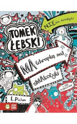 Tomek Łebski ma chrapkę na smakołyki - Liz Pichon - Ebook - 9788379834082
