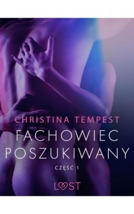 Fachowiec poszukiwany część 1 – opowiadanie erotyczne - Christina Tempest - Ebook - 9788726390001