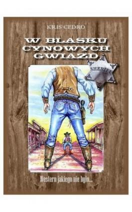 W blasku cynowych gwiazd - Krzysztof Cedro - Ebook - 978-83-7803-006-5