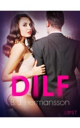 DILF – opowiadanie erotyczne - B. J. Hermansson - Ebook - 9788726260724
