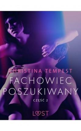 Fachowiec poszukiwany część 2 – opowiadanie erotyczne - Christina Tempest - Ebook - 9788726390018