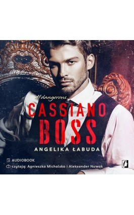 Cassiano Boss. Dangerous. Tom 1 - Angelika Łabuda - Audiobook - 978-83-66611-98-6