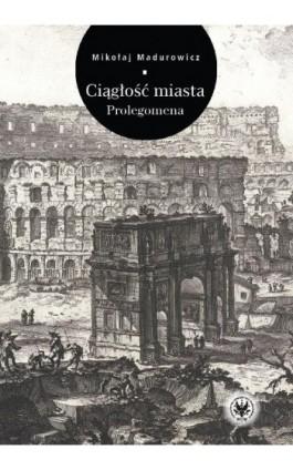 Ciągłość miasta - Mikołaj Madurowicz - Ebook - 978-83-235-2725-1