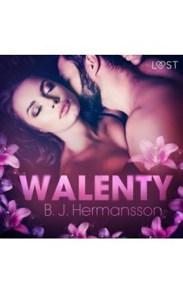 Walenty – opowiadanie erotyczne - B. J. Hermansson - Audiobook - 9788726632408