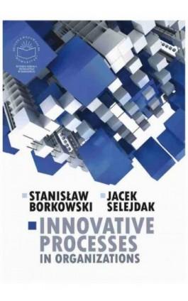 Innovative processes in organization - Stanisław Borkowski - Ebook - 978-83-61991-20-5