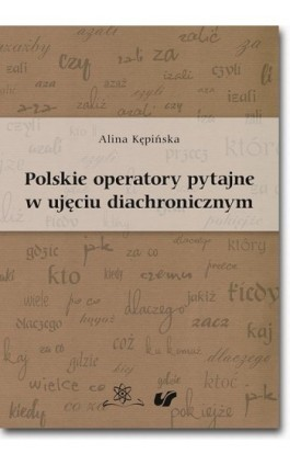 Polskie operatory pytajne w ujęciu diachronicznym - Alina Kępińska - Ebook - 978-83-7798-328-7