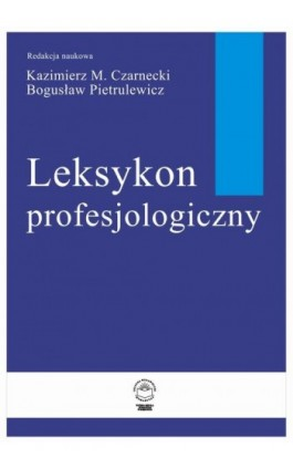 Leksykon Profesjologiczny - Kazimierz M. Czarnecki - Ebook - 978-83-61991-48-9