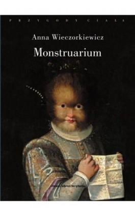Monstruarium - Anna Wieczorkiewicz - Ebook - 978-83-7453-154-2