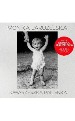 Towarzyszka Panienka - Monika Jaruzelska - Audiobook - 978-83-8119-740-3