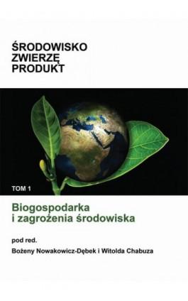 Biogospodarka i zagrożenia środowiska - Bożena Nowakowicz-Dębek - Ebook - 978-83-66017-83-2