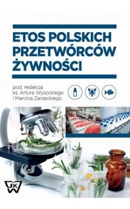 Etos polskich przetwórców żywności - Ebook - 978-83-8090-227-5