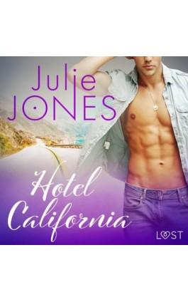 Hotel California - opowiadanie erotyczne - Julie Jones - Audiobook - 9788726521450