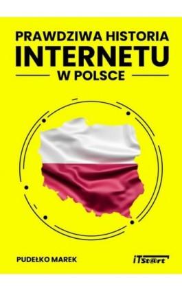 Prawdziwa Historia Internetu w Polsce - Marek Pudełko - Ebook - 978-83-65645-29-6