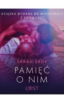 Pamięć o nim - opowiadanie erotyczne - Sarah Skov - Ebook - 9788726260861