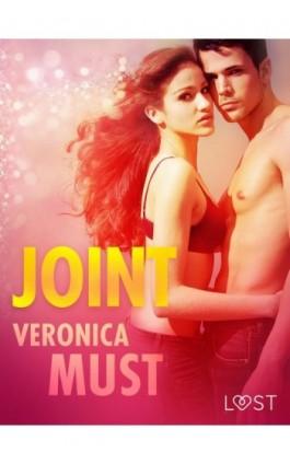 Joint - opowiadanie erotyczne - Veronica Must - Ebook - 9788726210057