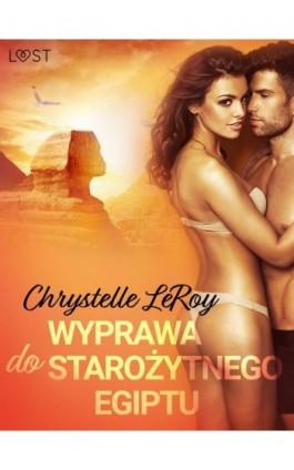 Wyprawa do starożytnego Egiptu - opowiadanie erotyczne - Chrystelle Leroy - Ebook - 9788726331714