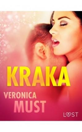 Kraka - opowiadanie erotyczne - Veronica Must - Ebook - 9788726209891