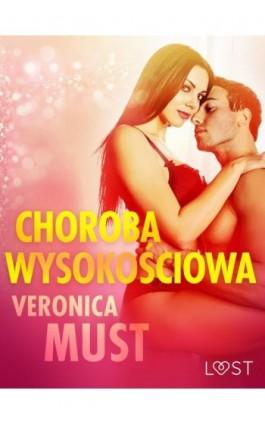 Choroba wysokościowa - opowiadanie erotyczne - Veronica Must - Ebook - 9788726210040