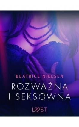 Rozważna i seksowna - opowiadanie erotyczne - Beatrice Nielsen - Ebook - 9788726389975