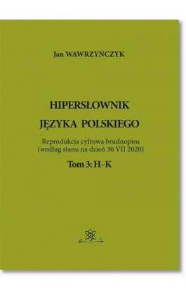 Hipersłownik języka Polskiego Tom 3: H-K - Jan Wawrzyńczyk - Ebook - 978-83-7798-523-6
