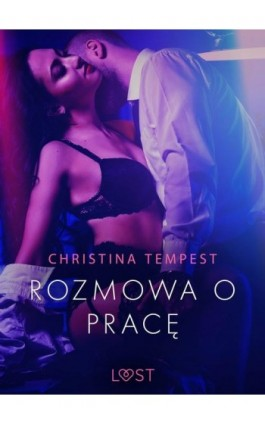 Rozmowa o pracę - opowiadanie erotyczne - Christina Tempest - Ebook - 9788726390025
