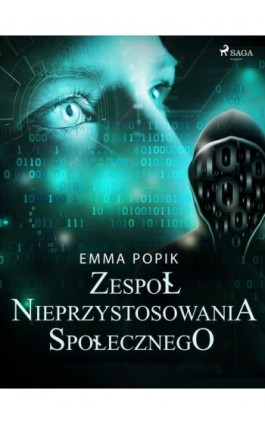 Zespół nieprzystosowania społecznego - Emma Popik - Ebook - 9788726599718