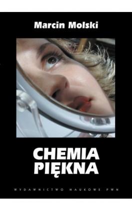 Chemia piękna - Marcin Molski - Ebook - 978-83-01-21208-7