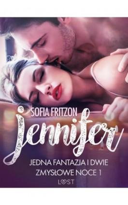Jennifer: Jedna fantazja i dwie zmysłowe noce 1 - opowiadanie erotyczne - Sofia Fritzson - Ebook - 9788726209730