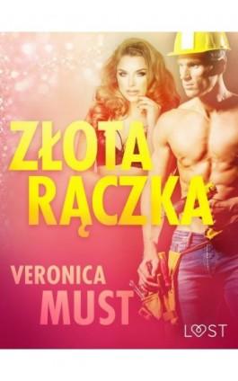 Złota rączka - opowiadanie erotyczne - Veronica Must - Ebook - 9788726209976