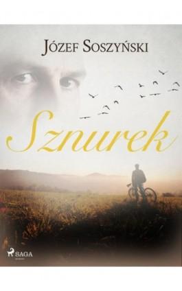 Sznurek - Józef Soszyński - Ebook - 9788726558449