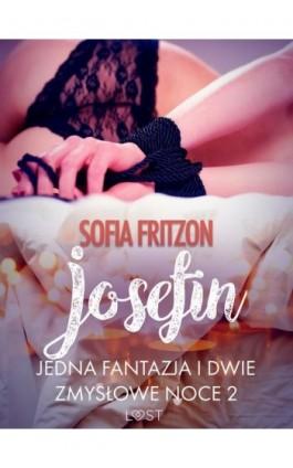 Josefin: Jedna fantazja i dwie zmysłowe noce 2 - opowiadanie erotyczne - Sofia Fritzson - Ebook - 9788726209747
