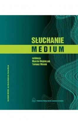 Słuchanie medium - Ebook - 978-83-65038-39-5
