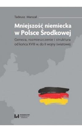 Mniejszość niemiecka w Polsce Środkowej - Tadeusz Marszał - Ebook - 978-83-8142-752-4