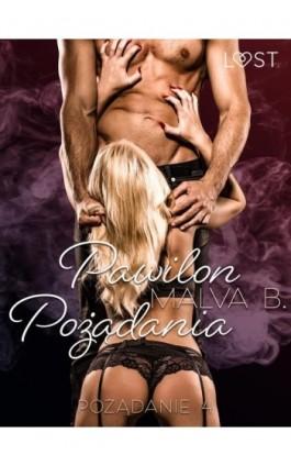 Pożądanie 4: Pawilon Pożądania - opowiadanie erotyczne - Malva B. - Ebook - 9788726538625