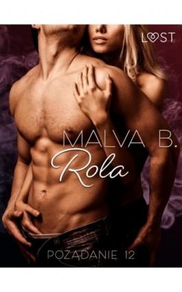 Pożądanie 12: Rola - opowiadanie erotyczne - Malva B. - Ebook - 9788726538540