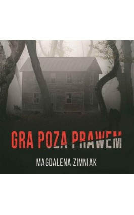 Gra poza prawem - Magdalena Zimniak - Audiobook - 978-83-65897-77-0