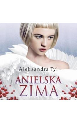 Anielska zima - Aleksandra  Tyl - Audiobook - 978-83-66473-02-7