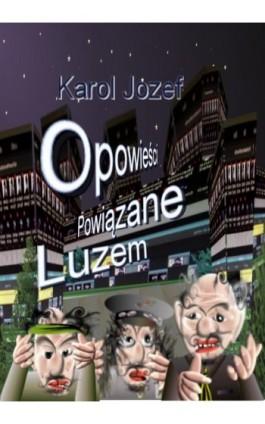 Opowieści powiązane luzem - Karol Józef - Ebook - 978-83-8119-726-7