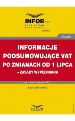 Informacje podsumowujące VAT po zmianach od 1 lipca – zasady wypełniania - Joanna Dmowska - Ebook - 978-83-8137-823-9