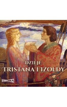 Dzieje Tristana i Izoldy - Autor nieznany - Audiobook - 978-83-8194-768-8