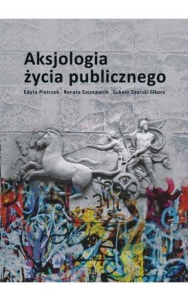 Aksjologia życia publicznego - Edyta Pietrzak - Ebook - 978-83-7405-582-6